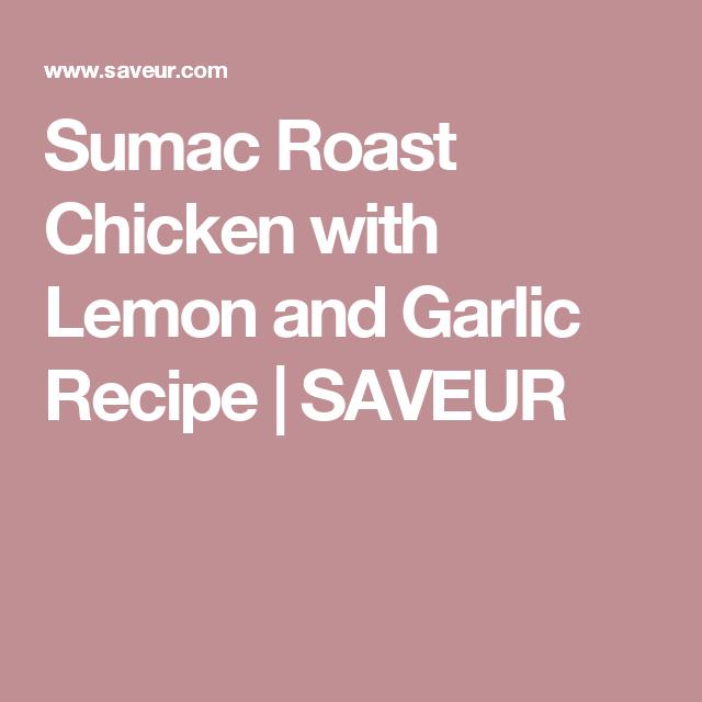 Sumac Roast Chicken with Lemon and Garlic Recipe | SAVEUR