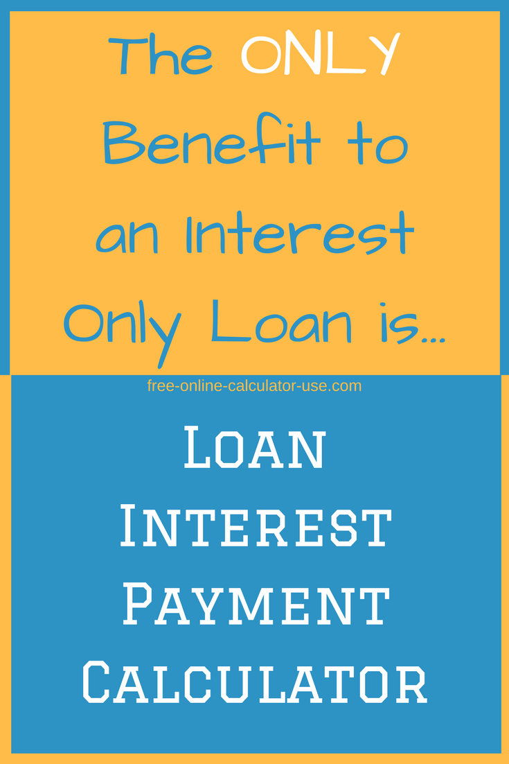 This Free Online Loan Interest Payment Calculator Will Calculate