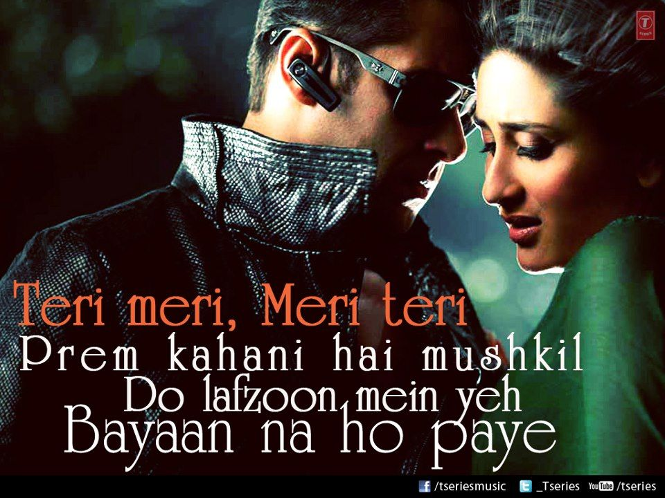 "A quote from the song ""Teri Meri"" from Bodyguard. Song"