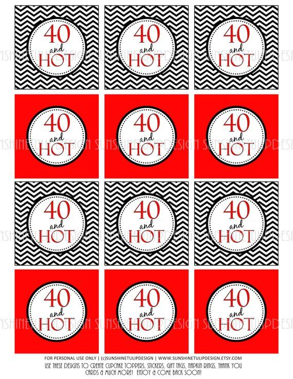 Printable 40 And Hot Cupcake Toppers Birthday Gift Tags P