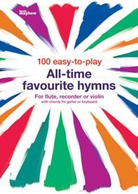 100 easy-to-play All-time favourite hymns