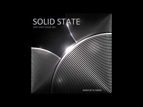 Solid State - Deep Jazzy House Mix (2016) by DJ Dimsa