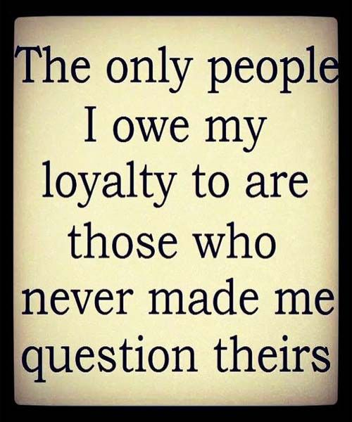 Quotes About Loyalty And Friendship New Never Made Me Questions  Friendship Quotes  *** Friendship