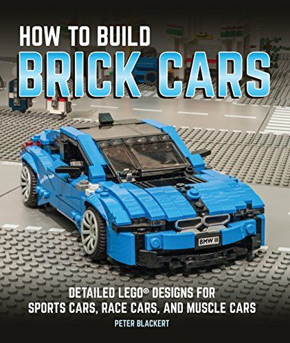 How To Build Brick Cars Detailed Lego Designs For Sports Cars Race Cars And Muscle Cars Sports Cars Classic Sports Cars Lego Design