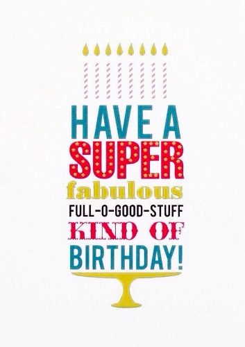 Happy Birthday Darling Friend Have A Super Fabulous Full