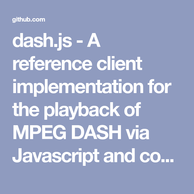 dash js - A reference client implementation for the playback