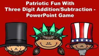 patriotic fun with three digit addition subtraction powerpoint