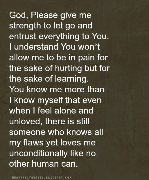 God Please Give Me Strength To Let Go And Entrust Everything To You