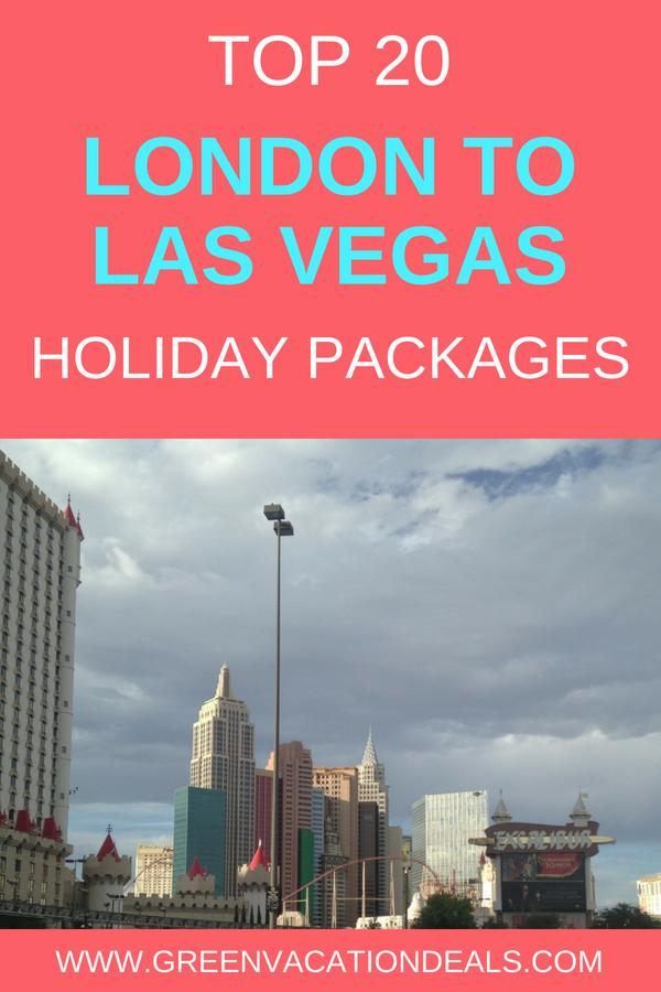 Top 20 London To Las Vegas Holiday Packages Green Vacation Deals Las Vegas Vacation Vegas Vacation Las Vegas Trip