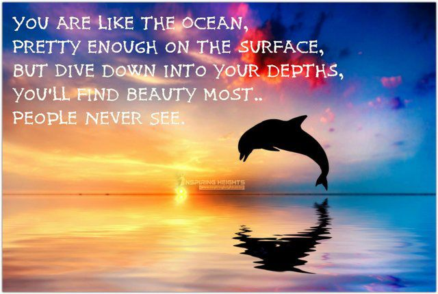 Dive down into your depths you'll find Beauty most..