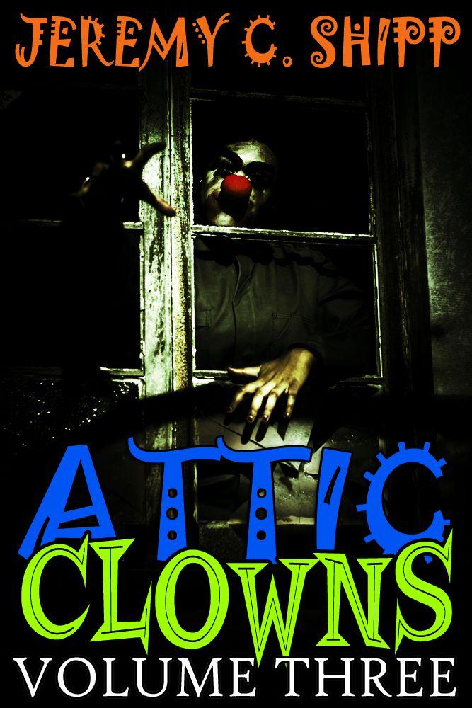 Attic Clowns: Volume Three