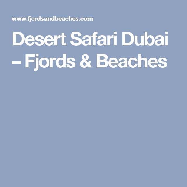 Desert Safari Dubai – Fjords & Beaches