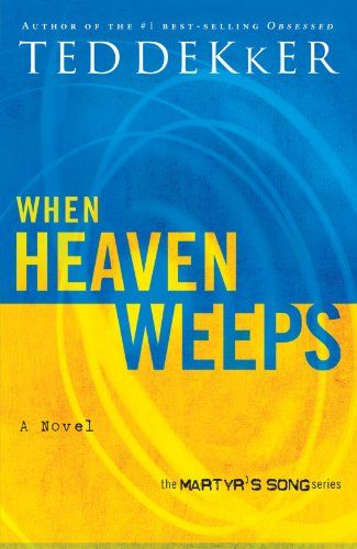 When Heaven Weeps  (Martyr\'s Song Book 2)