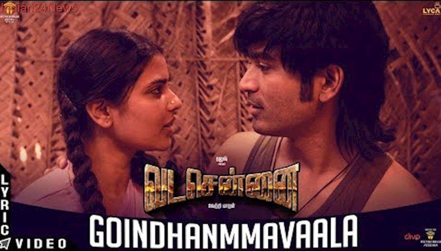 Vadachennai Goindhammavaala Lyric Video Dhanush Vetri Maaran Santhosh Narayanan Lyrics Tamil Songs Lyrics Songs