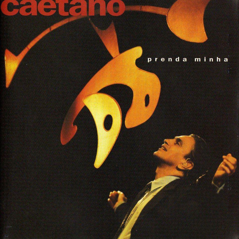 Caetano Veloso Prenda Minha Caetano Veloso Caetano E Veloso