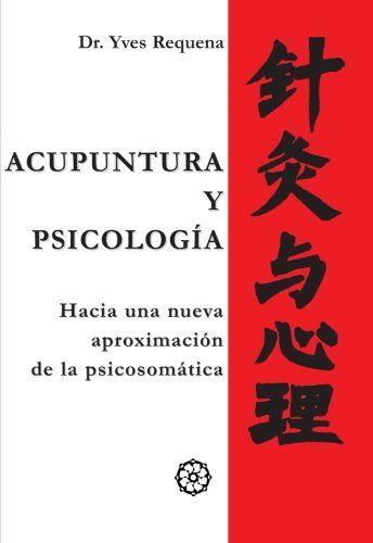 Aproximación inédita a la medicina china en la cual se demuestra la relación íntima que existe entre lo físico y lo psíquico