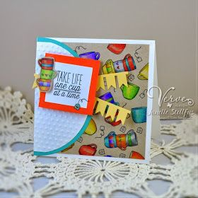 Card by Janelle Stollfus using Verve One Cup Stamp Set and coordinating Cuppa Tea Die Set. #vervestamps