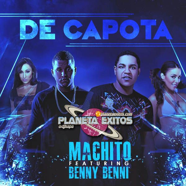 Machito Ft. Benny Benni - De Capota
