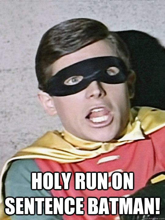 Holy Run On Sentence Batman Holy Run On Sentence Batman Shocked