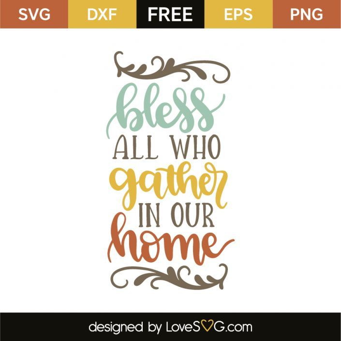Bless all who gather in our home is part of home Projects Cricut - Download your free svg cut file and create your personal DIY project with these beautiful quotes or designs  Perfect for crafters  Free vectors