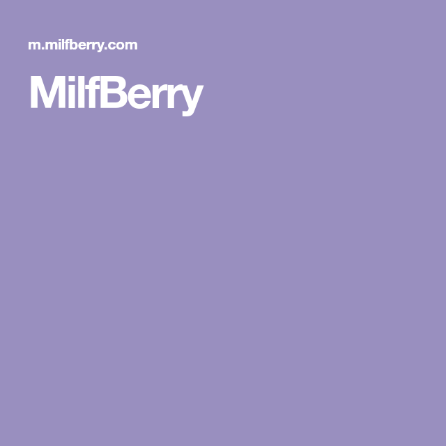 Milfberry com