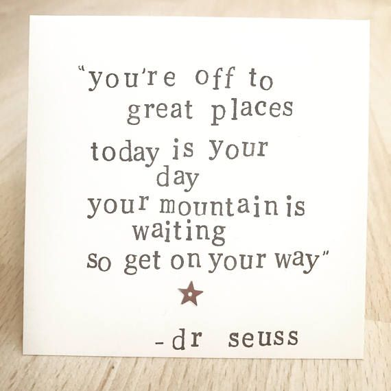 You're Off To Great Places... Dr. Seuss Quote Handmade
