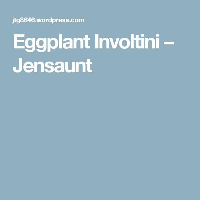 Eggplant Involtini – Jensaunt