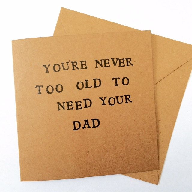 Fathers day card youre never too old to need your dad card dad fathers day card youre never too old to need your dad card dad birthday cardshappy birthday daughter bookmarktalkfo Image collections