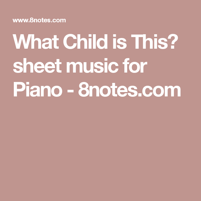 What Child is This? sheet music for Piano - 8notes.com