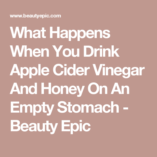 Benefits of Apple Cider Vinegar And Honey: How to Take