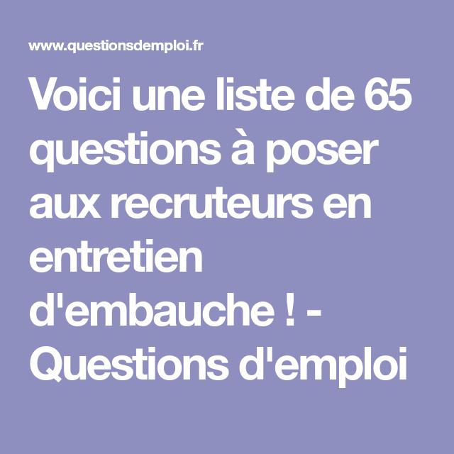 Voici Une Liste De 65 Questions A Poser Aux Recruteurs En Entretien D Embauche Questions D Emploi Entretien Embauche Embauche Entretien De Recrutement