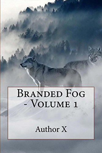 Branded Fog (The Branded Fog Series Book 1) by Author X https://www.amazon.com/dp/B06XCD7867/ref=cm_sw_r_pi_dp_x_E5DUybJGV7DQ0