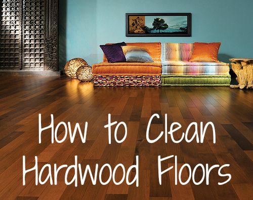How To Clean Hardwood Floors Clean Hardwood Floors