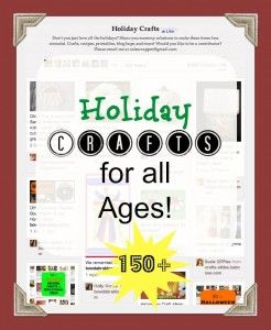 Over 150 Holiday Crafts for all ages! from @Crystal VanTassel