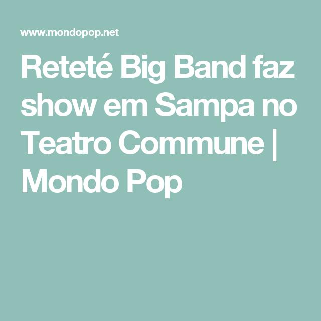 Reteté Big Band faz show em Sampa no Teatro Commune | Mondo Pop