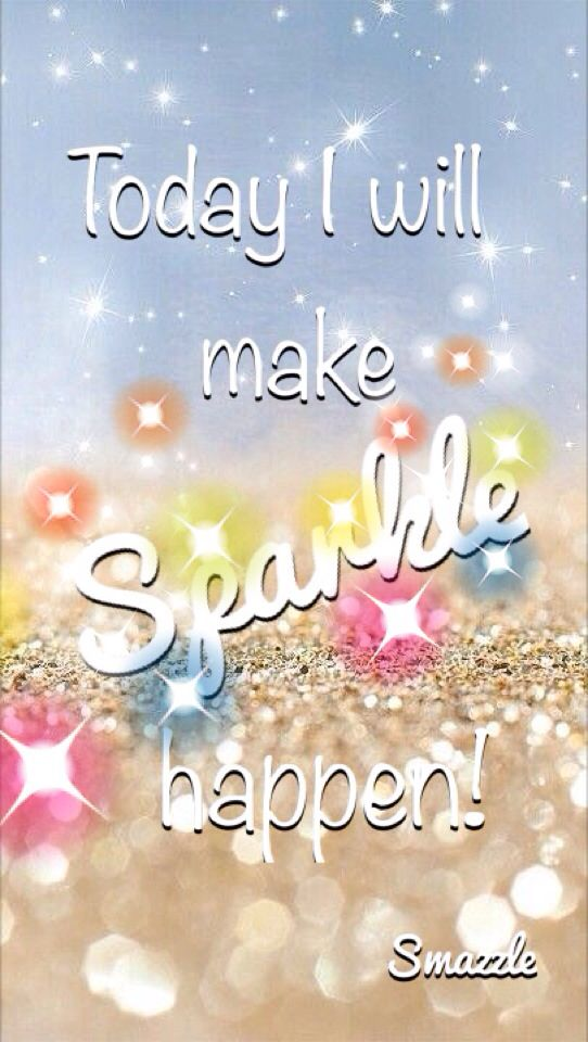 Positive Mornings Sparkle quotes, Positive quotes