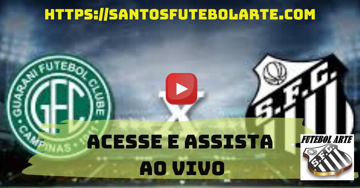 Assistir Guarani x Santos ao Vivo em 2020 Paulistão