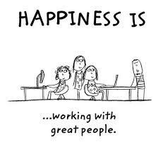 Happiness Is Work Friends Quotes Workplace Quotes Job Quotes