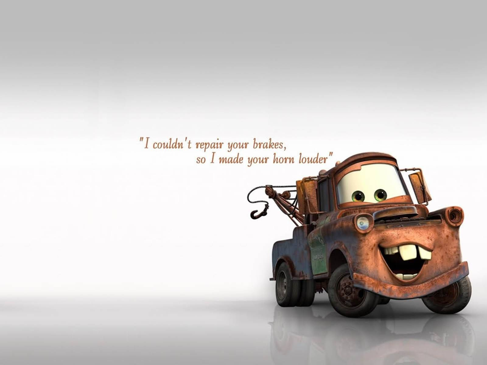 car quote from mater quotes pinterest car quotes and cars. Black Bedroom Furniture Sets. Home Design Ideas
