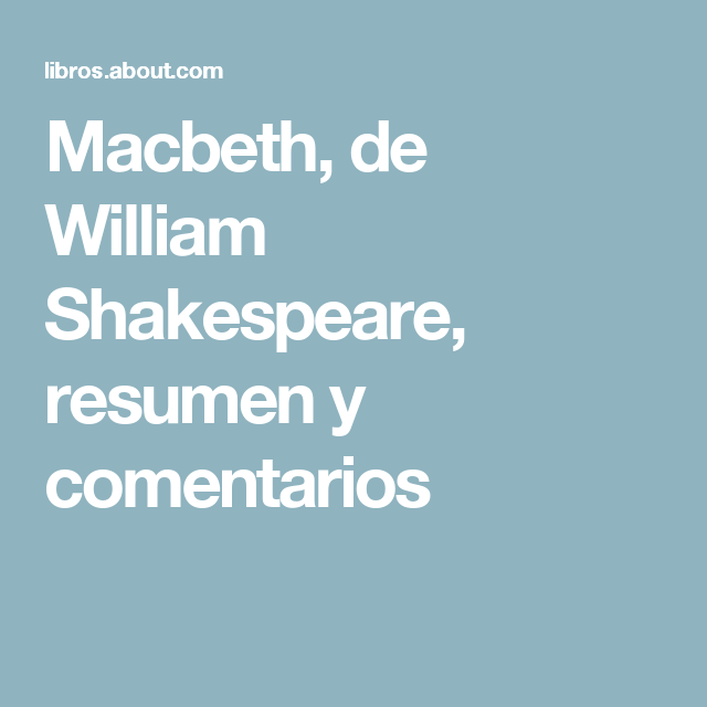 breve repaso de macbeth la excepcional obra de william shakespeare