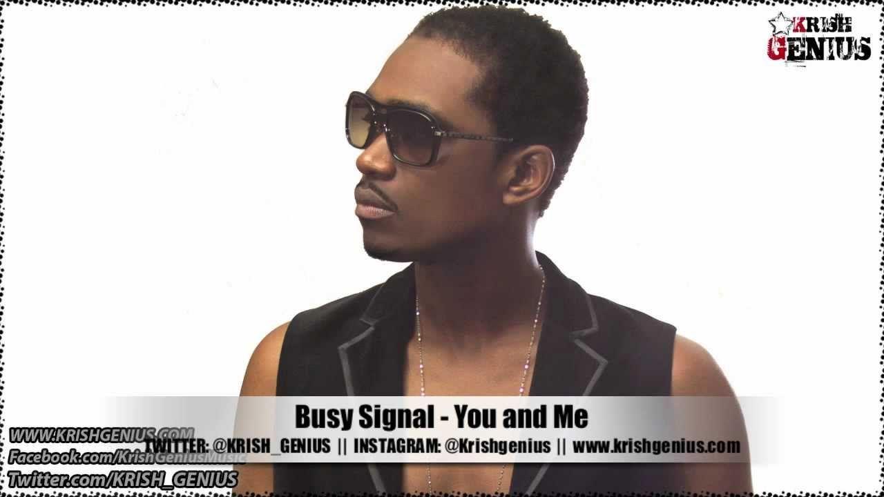 Busy Signal You And Me Soul Reggae Riddim Jan 2013 Busy Signal Reggae You And I
