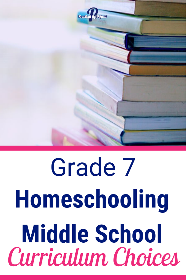 Homeschooling Middle School: Our Grade 7 Curriculum ...