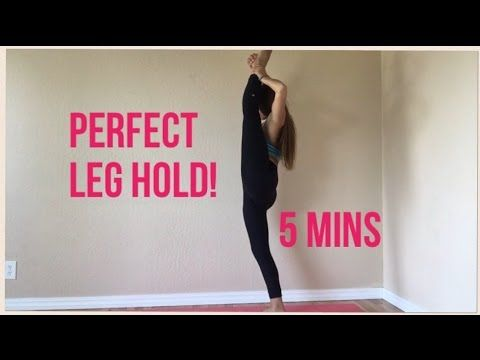 how to get a perfect leg hold in 5 minutes  youtube