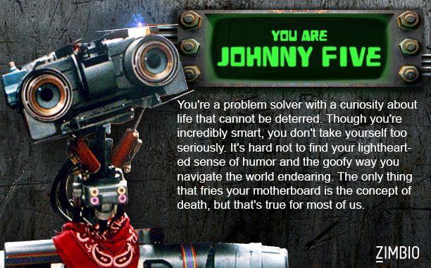 I took Zimbio's movie robot quiz, and I'm Johnny Five from
