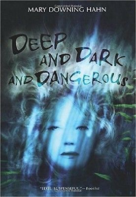 Deep And Dark And Dangerous By Mary Downing Hahn 2008 Paperback