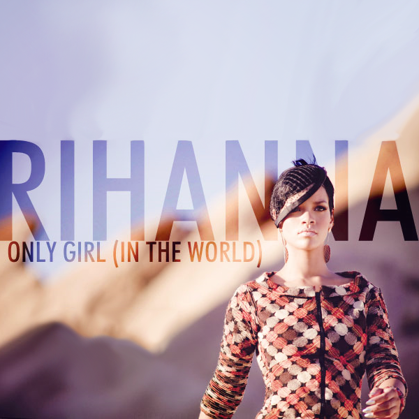 Rihanna Only Girl In The World Turkce Okunusu Kiz Olmak Rihanna Sarkilar