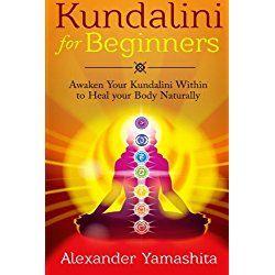 awaken kundalini 3 easy steps how energy improves health