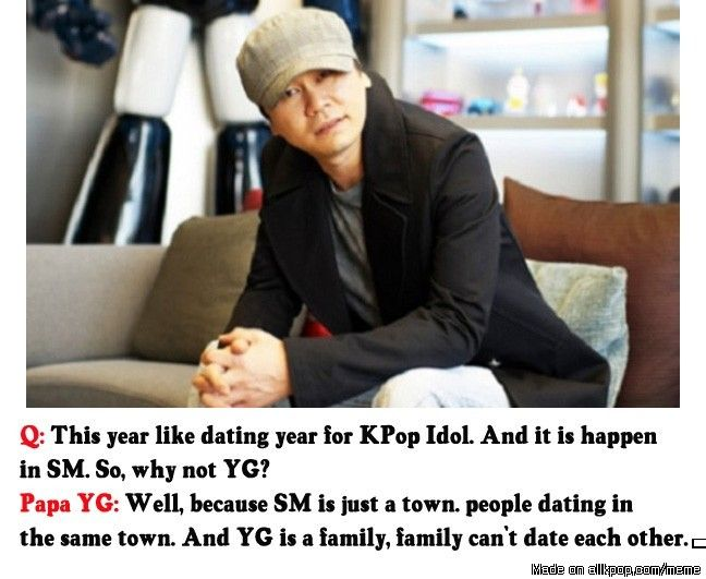 Cause Family Can T Date Each Other Allkpop Meme Center Yang Hyun Suk Yg Entertainment Meme Center