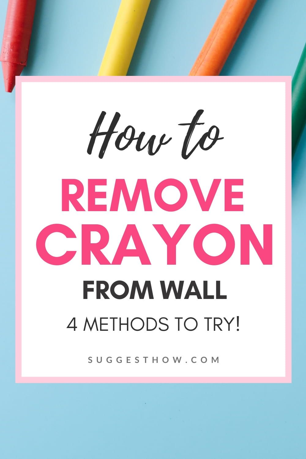 How To Remove Crayon From Wall 4 Methods To Try Cleaning Walls