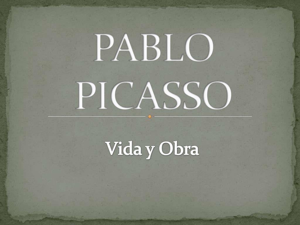 Pablo Picasso Vida Y Obra By Georgerey Via Slideshare Con